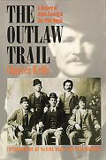 Outlaw Trail A History of Butch Cassidy and His Wild Bunch