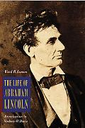 Life of Abraham Lincoln From His Birth to His Inauguration As President