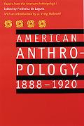 American Anthropology, 1888-1920 Papers from the American Anthropologist