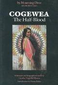 Cogewea, the Half Blood A Depiction of the Great Montana Cattle Range
