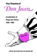 Theatre of Don Juan A Collection of Plays and Views, 1630-1963