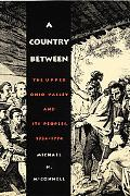 Country Between The Upper Ohio Valley and Its Peoples, 1724-1774