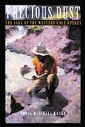 Precious Dust The Saga of the Western Gold Rushes