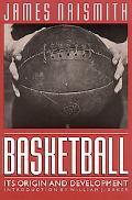 Basketball Its Origin and Development