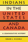 Indians in the United States and Canada A Comparative History