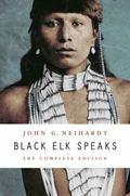 Black Elk Speaks : The Complete Edition