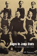 Cages to Jump Shots Pro Basketball's Early Years