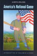 America's National Game Historic Facts Concerning the Beginning, Evolution, Development and ...