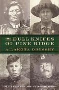 Dull Knifes of Pine Ridge A Lakota Odyssey