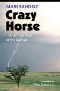 Crazy Horse The Strange Man Of The Oglalas