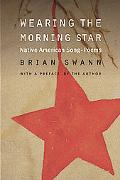 Wearing the Morning Star Native American Song-poems