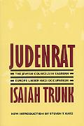 Judenrat The Jewish Councils in Eastern Europe Under Nazi Occupation