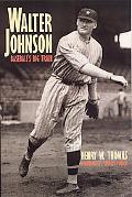 Walter Johnson Baseball's Big Train