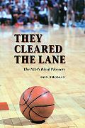 They Cleared the Lane The Nba's Black Pioneers