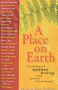 Place on Earth An Anthology of Nature Writing from North America and Australia