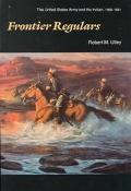 Frontier Regulars The United States Army and the Indian, 1866-1891