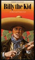 Billy the Kid A Short and Violent Life