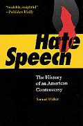 Hate Speech The History of an American Controversy