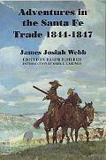 Adventures in the Santa Fe Trade 1844-1847