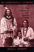 Unspeakable Sadness The Dispossession of the Nebraska Indians