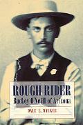 Rough Rider Buckey O'Neill of Arizona