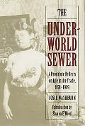 Underworld Sewer A Prostitute Reflects on Life in the Trade, 1871-1909