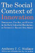 Social Context of Innovation Bureaucrats, Families, and Heroes in the Early Industrial Revol...