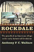 Rockdale The Growth Of An American Village In The Early Industrial Revolution