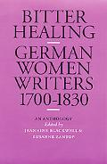 Bitter Healing German Women Writers from 1700 to 1830
