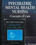 Psychiatric Mental Health Nursing Concepts of Care/With Quick Reference Guide