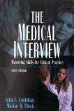 The Medical Interview: Mastering Skills for Clinical Practice