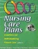 Nursing Care Plans: Guidelines for Individualizing Patient Care (Book with CD-ROM)