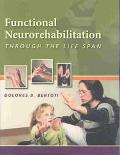Functional Neurorehabilition Through the Life Span