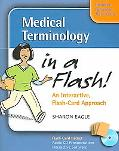 Medical Terminology in a Flash An Interactive, Flash-Card Approach