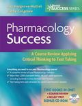Pharmacology Success: A Course Review Applying Critical Thinking to Test Taking (Davis's Suc...