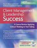 Client Management and Leadership Success: A Course Review Applying Critical thinking to Test...