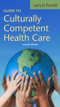 Guide to Culturally Competent Health Care (Purnell, Guide to Culturally Competent Health Care)