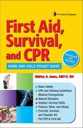 First Aid, Survival, and CPR : Home and Field Pocket Guide