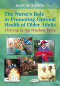 The Nurse's Role in Promoting Optimal Health of Older Adults: Thriving in the Wisdom Years