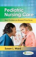 Pediatric Nursing Care: Best Evidence-Based Practices