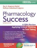 Pharmacology Success: A Q&A Review Applying Critical Thinking to Test Taking (Davis's Q&a Su...