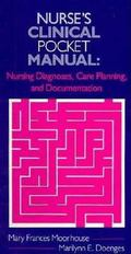 Nurse's Clinical Pocket Manual Nursing Diagnoses, Care Planning, and Documentation