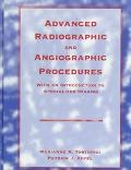 Advanced Radiographic and Angiographic Procedures With an Introduction to Specialized Imaging