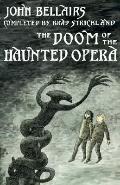 Doom of the Haunted Opera - John Bellairs - Hardcover - 1st ed