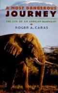 Most Dangerous Journey: The Life of an African Elephant