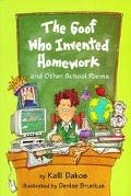 Goof Who Invented Homework And Other School Poems