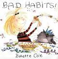 Bad Habits!