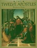 Twelve Apostles: Their Lives and Acts - Marianna Mayer - Hardcover