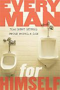 Every Man for Himself Ten Short Stories About Being a Guy
