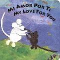 Mi Amor Por Ti/My Love for You My Love for You